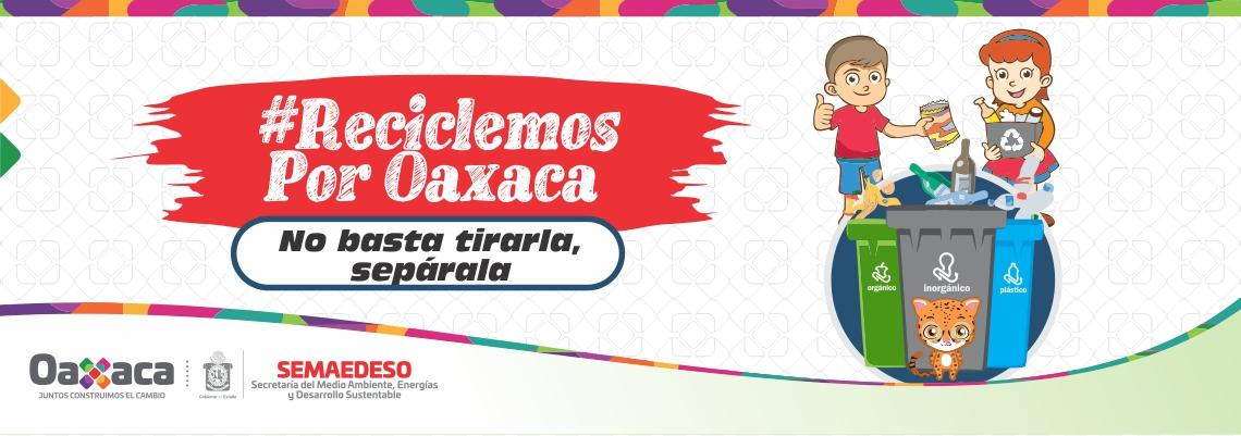 Reciclemos por Oaxaca