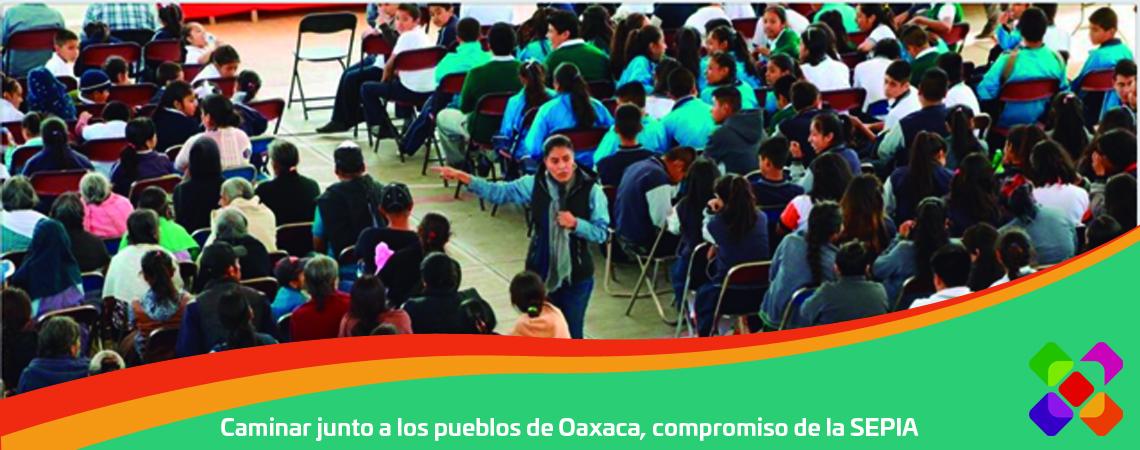Caminar junto a los pueblos de Oaxaca, compromiso de la SEPIA
