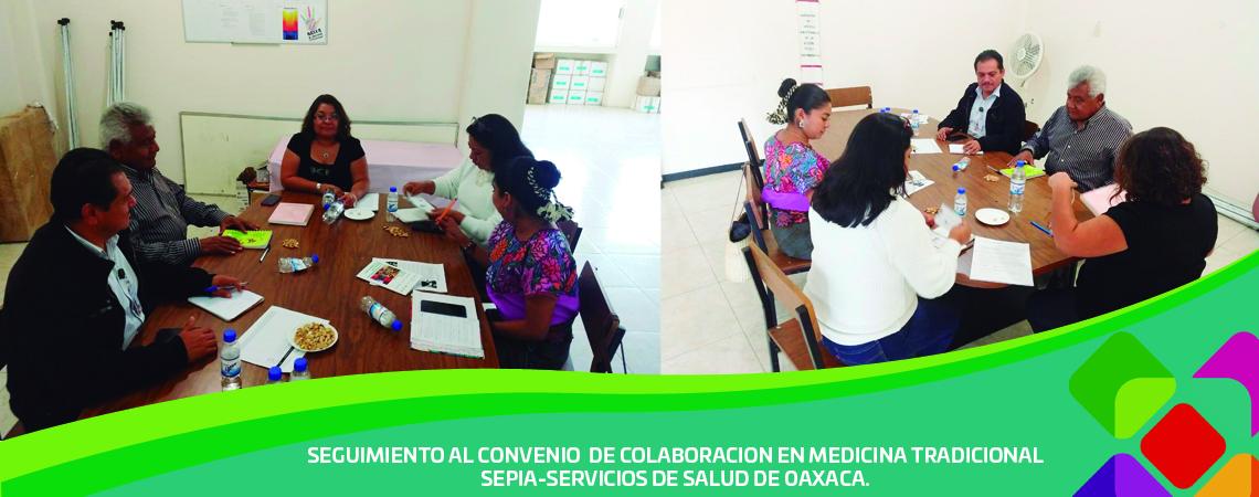 SEGUIMIENTO AL CONVENIO  DE COLABORACION EN MEDICINA TRADICIONAL SEPIA-SERVICIOS DE SALUD DE OAXACA.