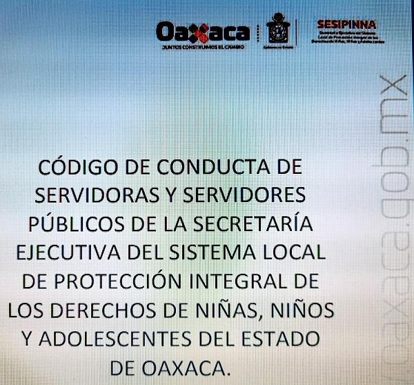 Código de Conducta de Servidoras Y Servidores Públicos de la Secretaría Ejecutiva del Sistema Local de Protección Integral de los Derechos de Niñas, Niños y Adolescentes del Estado de Oaxaca