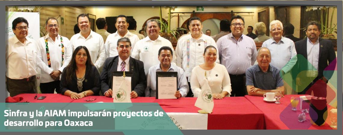 Sinfra y la AIAM impulsarán proyectos de desarrollo para Oaxaca