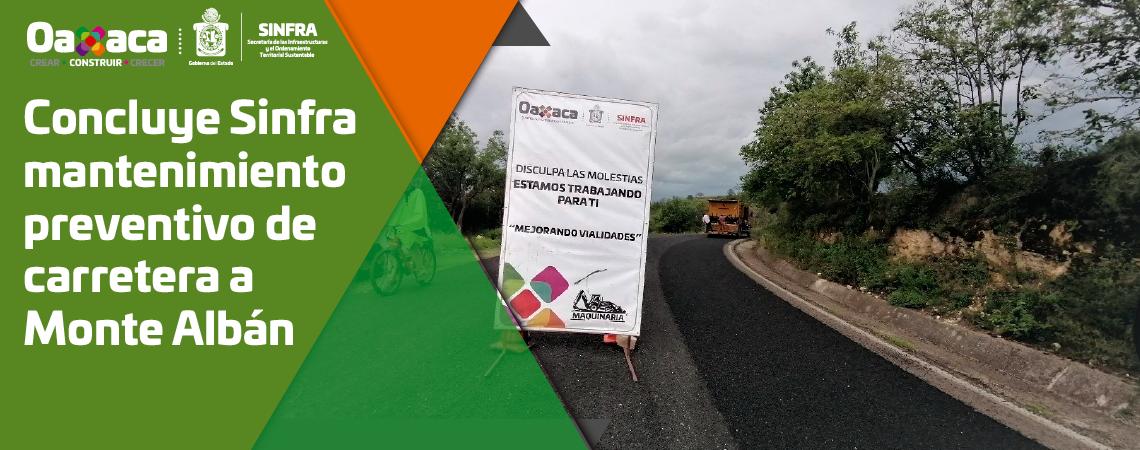 Concluye Sinfra mantenimiento preventivo de  carretera a Monte Albán